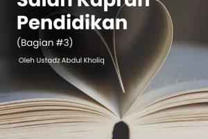 Salah Kaprah Pendidikan (Bagian #3)