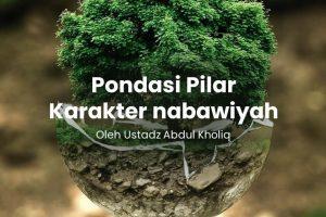 Pondasi Pokok Pilar Karakter Nabawiyah