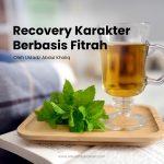 RECOVERY KARAKTER BERBASIS FITRAH